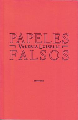 papeles-falsos-de-valeria-luiselli