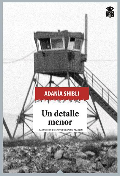 adanía-shibli-un-detalle-menor-hoja-de-lata-editorial